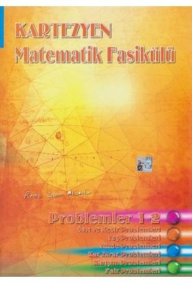 Kartezyen Eğitim Yayınları Matematik Fasikülü Problemler 1-2 - Remzi Şahin Aksankur