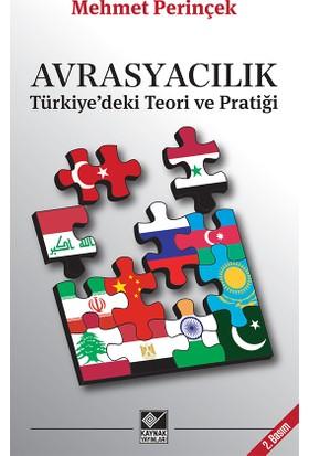 Avrasyacılık: Türkiye'Deki Teori Ve Pratiği