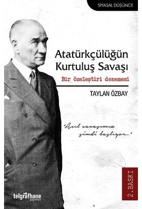 Atatürkçülüğün Kurtuluş Savaşı: Bir Özeleştiri Denemesi