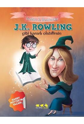 Tarihte İz Bırakanlar: J.K. Rowling Gibi Kararlı Olabilirsin - E. Murat Yığcı