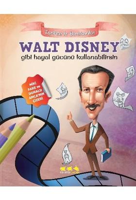 Tarihte İz Bırakanlar: Walt Disney Gibi Hayal Gücünü Kullanabilirsin