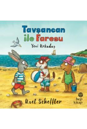 Tavşancan İle Faresu, Yeni Arkadaş - Axel Scheffler