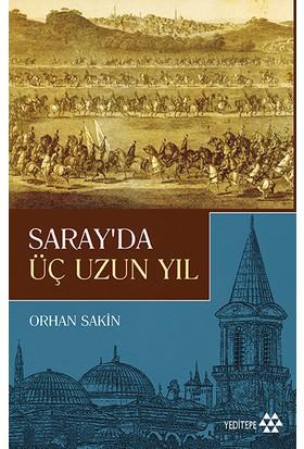 Saray'Da Üç Uzun Yıl