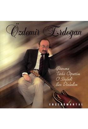 Özdemir Erdoğan - Gitarıma Türkü Öğrettim