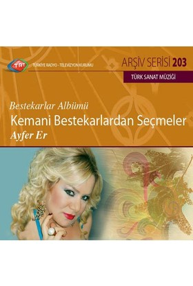 Ayfer Erkemanı Bestekarlardan Secmeler - Trt Cd Arsıv 203 ( CD )