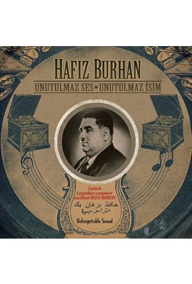 Hafız Burhan - Unutulmaz Ses Unutulmaz İsim