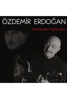 Özdemir Erdoğan - Ankara'Nın Taşına Bak