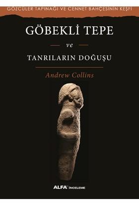 Göbekli Tepe Ve Tanrıların Doğuşu - Andrew Collins