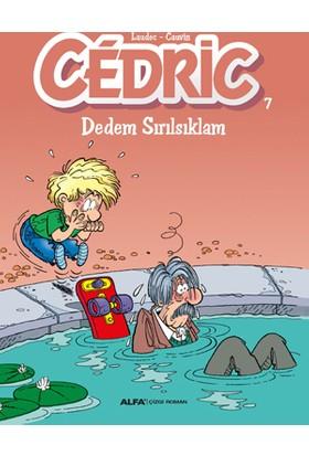 Cedric 7: Dedem Sırılsıklam