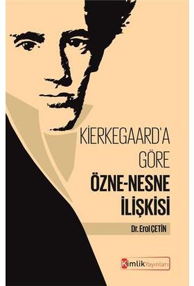 Kierkegaard'A Göre Özne-Nesne İlişkisi