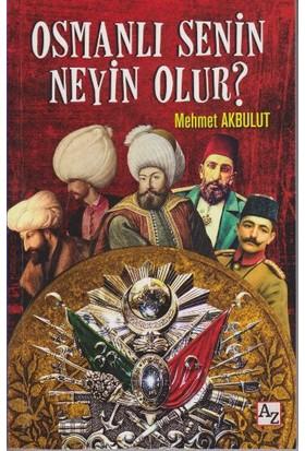 Osmanlı Senin Neyin Olur