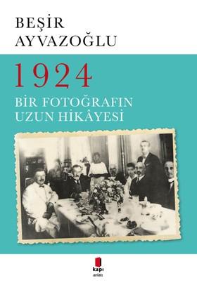 1924 Bir Fotoğrafın Uzun Hikayesi-Beşir Ayvazoğlu