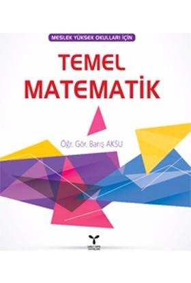Temel Matematik(Meslek Yüksek Okulları İçin)