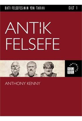 Antik Felsefe Batı Felsefesinin Yeni Tarihi 1. Cilt