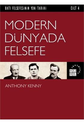 Modern Dünyada FelsefeBatı Felsefesinin Yeni Tarihi 4. Cilt