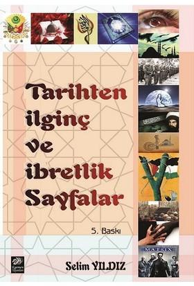 Egemen Yayınları Tarihten İlginç Ve İbretlik Sayfalar - Selim Yıldız