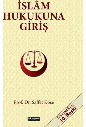 İslam Hukukuna Giriş - Saffet Köse