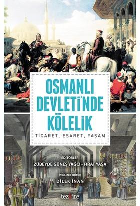 Osmanlı Devleti'Nda Kölelik:Ticaret, Esaret, Yaşam