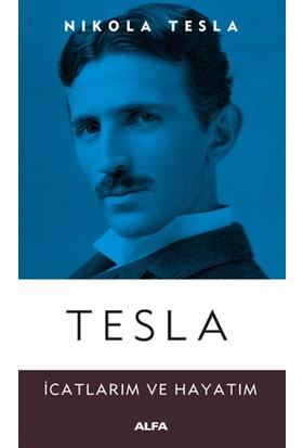 Tesla - İcatlarım ve Hayatım - Nikola Tesla