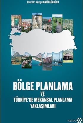 Bölge Planlama Ve Türkiye'De Mekânsal Planlama Yaklaşımları