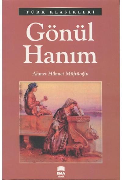 Gönül Hanım - Ahmet Hikmet Müftüoğlu