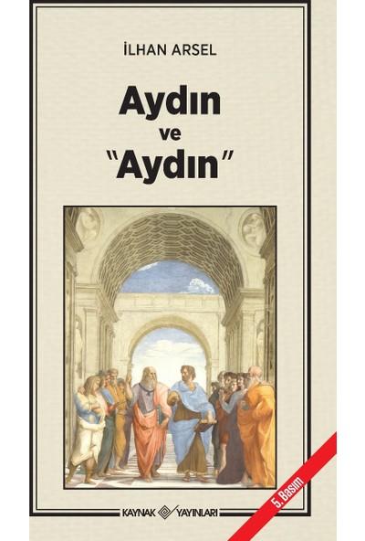 "Aydın Ve ""Aydın""-İlhan Arsel"