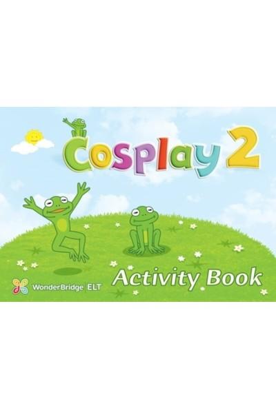 Cosplay 2 Activity Book (Okul Öncesi İngilizce)