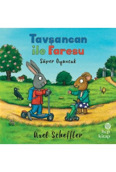 Tavşancan İle Faresu, Süper Oyuncak - Axel Scheffler