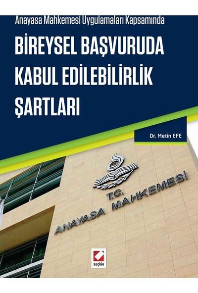 Anayasa Mahkemesi Uygulamaları Kapsamında: Bireysel Başvuruda Kabul Edilebilirlik Şartları