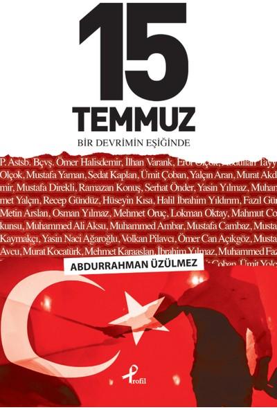 15 Temmuz Bir Devrimin Eşiğinde - Abdurrahman Üzülmez