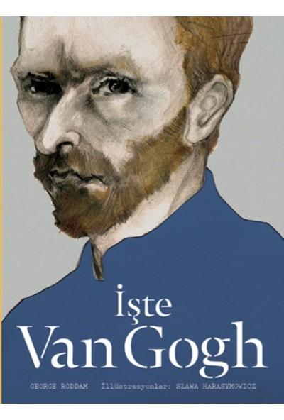 İşte Van Gogh (Ciltli) - George Roddam