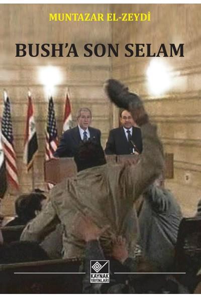 Bush'A Son Selam