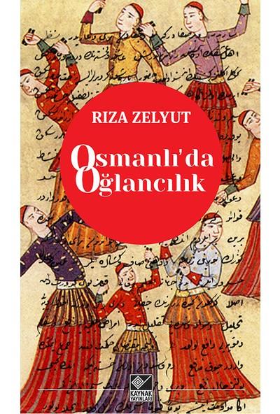Osmanlı'Da Oğlancılık - Rıza Zelyut