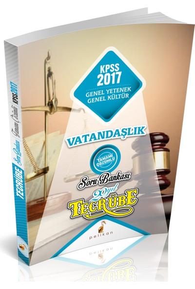 Pelikan Yayınevi Tecrübe Kpss 2017 Vatandaşlık Tamamı Çözümlü Soru Bankası
