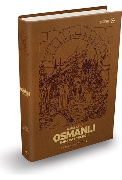 Sorularla Osmanlı İmparatorluğu