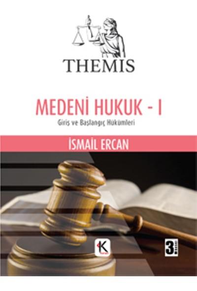 Themis Medeni Hukuk - I Giriş Ve Başlangıç Hükümleri