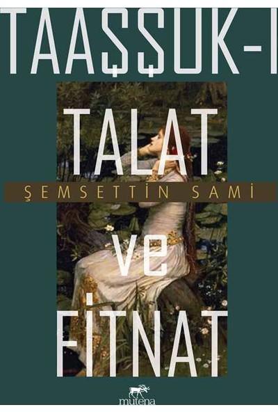 Taaşşukı Talat Ve Fitnat - Şemsettin Sami