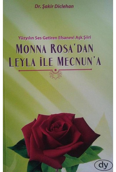 Monna Rosa'dan Leyla İle Mecnun'a
