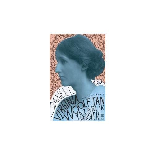 Virginia Woolf'tan Yazarlık Dersleri - Danell Jones