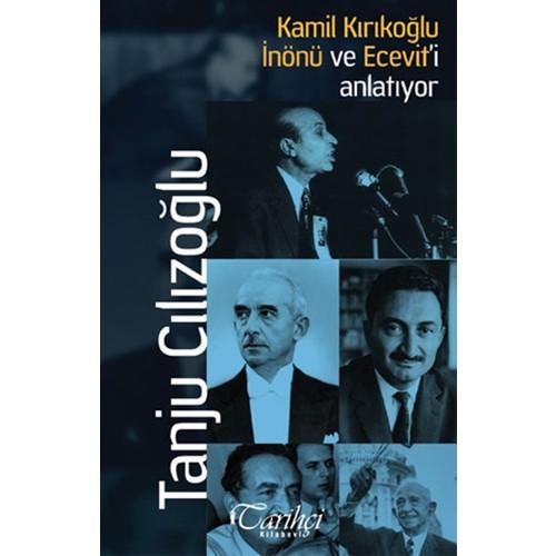 Kamil Kırıkoğlu İnönü Ve Ecevit'İ Anlatıyor