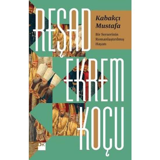 Kabakçı Mustafa - Reşad Ekrem Koçu