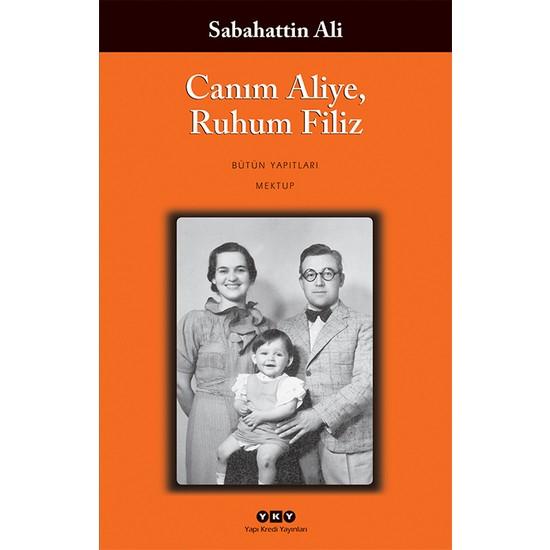 Canım Aliye, Ruhum Filiz - Sabahattin Ali