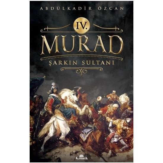 4. Murad Şarkın Sultanı - Abdülkadir Özcan