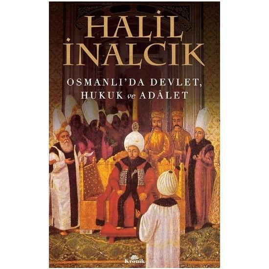 Osmanlıda Devlet Hukuk Ve Adalet - Halil İnalcık