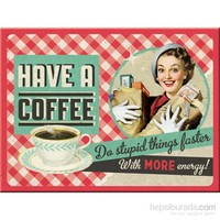 Have A Coffee Magnet