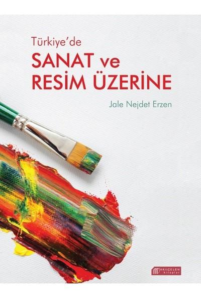Türkiye'De Sanat Ve Resim Üzerine