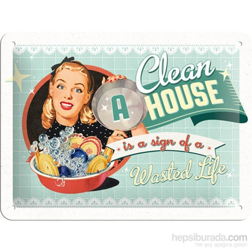 A Clean House İs A Sign Of A Wasted Life Metal Kabartmalı Pin Up Duvar Panosu