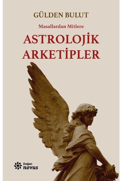 Astrolojik Arketipler - Gülden Bulut
