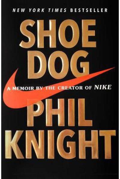 Shoe Dog: A Memoir By The Creator Of Nike (Yurt Dışından)