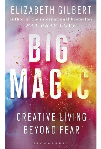 Big Magic: Creative Living Beyond Fear (Yurt Dışından)